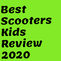 Best Scooters Kids Review 2020